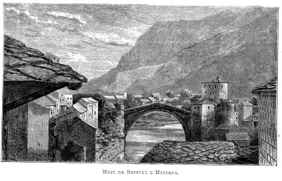 Most na Neretvi, Mostar, Hercegovina (XIX vek)